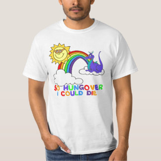 So Hungover T-Shirt