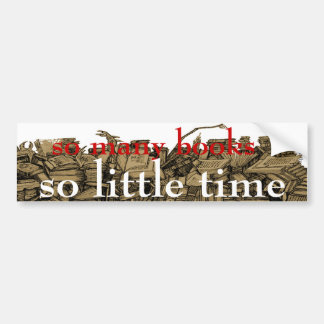 so many books, so little time bumper stickers