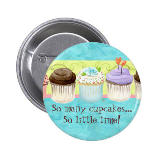 So Many Cupcakes, so Little Time!  Cupcake Art 6 Cm Round Badge
