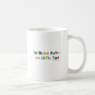 So many Fonts Funny Saying Coffee Mug