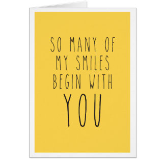 So many of my smiles begin with you greeting card
