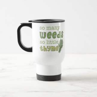 So Many Weeds Funny Gardening Travel Mug