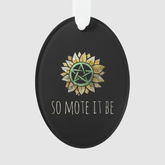 So mote it be ornament
