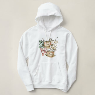 So Much Tea So Little Time Hoodie