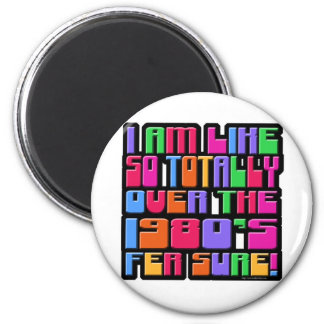 So Over The Eighties! 6 Cm Round Magnet