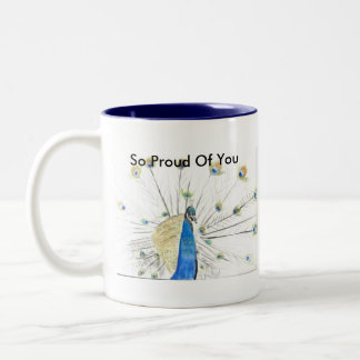 So Proud Of You peacock  Mug... Two-Tone Coffee Mug