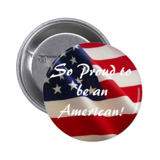 So Proud to be an American! 6 Cm Round Badge