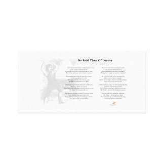 So Said They of Looms Poem on Canvas Print