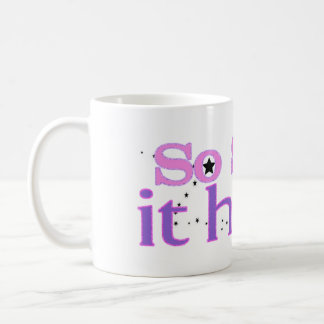 SO Sexy it Hurts Coffee Mug