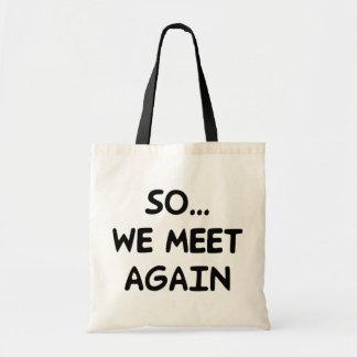 So We Meet Budget Tote Bag