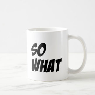 So What Bold Text Classic Mug