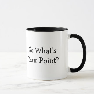 So What's Your Point? Mug