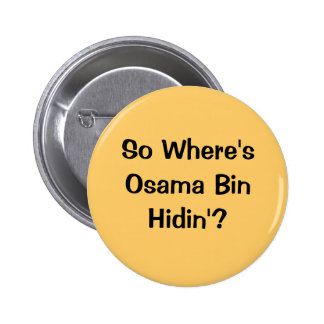 So Where's Osama Bin Hidin'? 6 Cm Round Badge