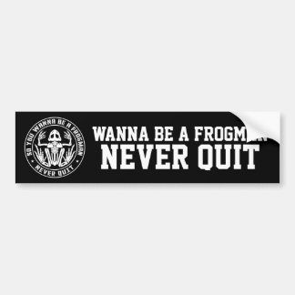 "So You Wanna Be A Frogman ""Never Quit"" Patch Bumper Sticker"