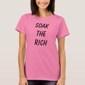 SOAK THE RICH T-Shirt