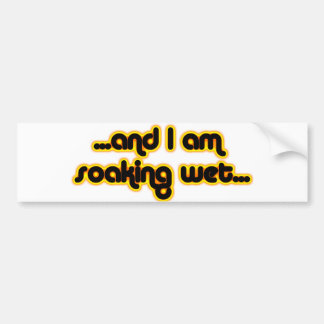 Soaking Wet Sunglow Bumper Sticker