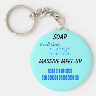 SOAP, It's all about..., Massive Meet-up, July ... Basic Round Button Key Ring