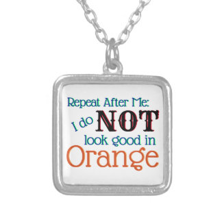 Sober Choices Orange is NOT my Color Silver Plated Necklace