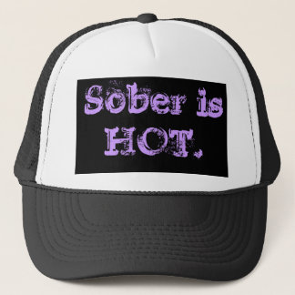Sober is  HOT. Trucker Hat