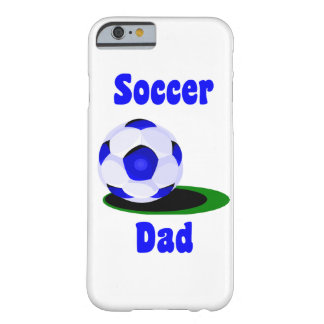 Soccer Dad Barely There iPhone 6 Case