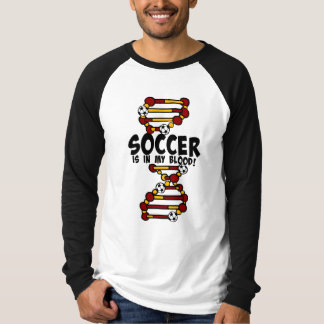 Soccer is in my blood!  with DNA strand T-Shirt