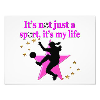 SOCCER IS MY LIFE PHOTO PRINT