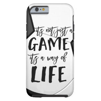 Soccer Its Not Just A Game Quote Sporty Confident Tough iPhone 6 Case