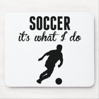 Soccer It's What I Do Mousepads