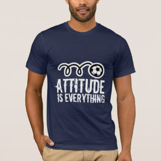 Soccer t-shirt quote | Attitude is everything
