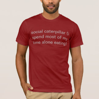 social caterpillar T-Shirt