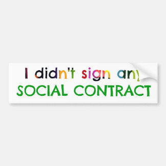 Social Contract? Bumper Sticker