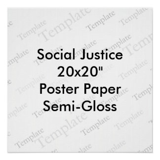 "Social Justice 20x20"" Poster Paper  Semi-Gloss"