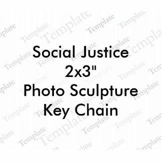 Social Justice 2x3 Photo Sculpture Key Chain