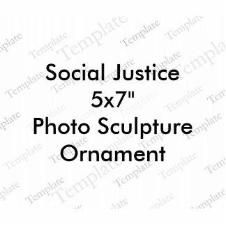"""Social Justice 5x7""""  Photo Sculpture Ornament"""