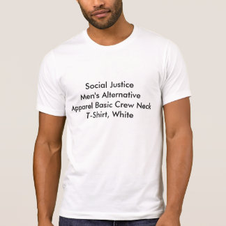 Social Justice Men s Alternative Apparel Crew Tee
