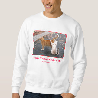 Social Networking for Cats Sweatshirt