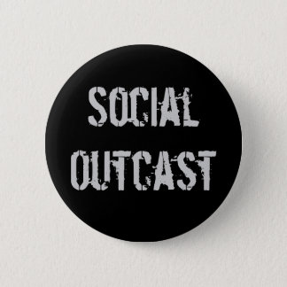 """Social Outcast"" Button"
