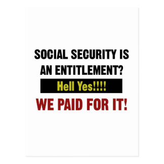 Social Security is an Entitlement?, We Paid For It Postcard