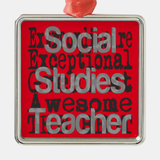 Social Studies Teacher Extraordinaire Metal Ornament