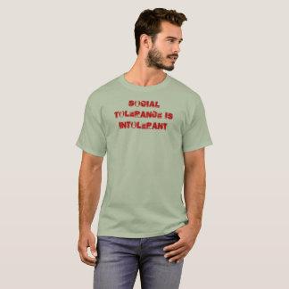 Social Tolerance is Intolerance, I dont Tolerate T-Shirt