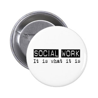 Social Work It Is 6 Cm Round Badge