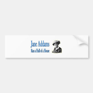 Social Work: Jane Addams Ran a Hull of a House Bumper Stickers