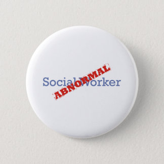 Social Worker / Abnormal 6 Cm Round Badge