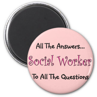 "Social Worker ""All The Answers"" 6 Cm Round Magnet"