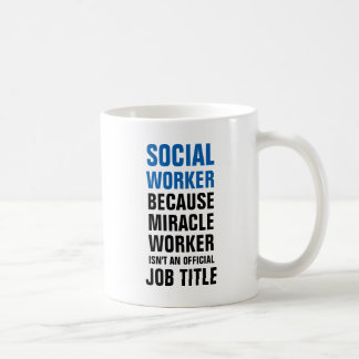 Social worker because miracle worker isnt an offic coffee mug