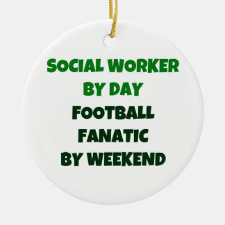 Social Worker by Day Football Fanatic by Weekend Ceramic Ornament