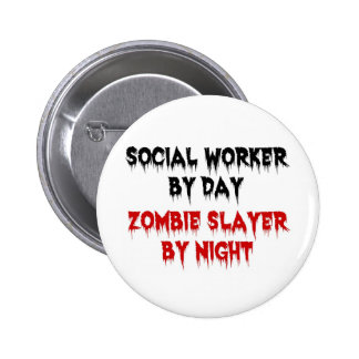 Social Worker by Day Zombie Slayer by Night 6 Cm Round Badge