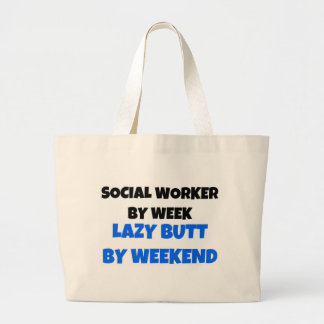 Social Worker by Week Lazy Butt by Weekend Large Tote Bag