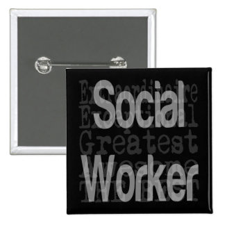 Social Worker Extraordinaire 15 Cm Square Badge