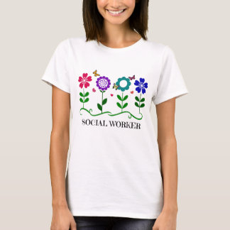 Social Worker...Flowers, Hearts, and Butterflies T-Shirt